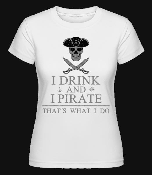 I Drink And I Pirate -  Shirtinator Women's T-Shirt - White - Vorn