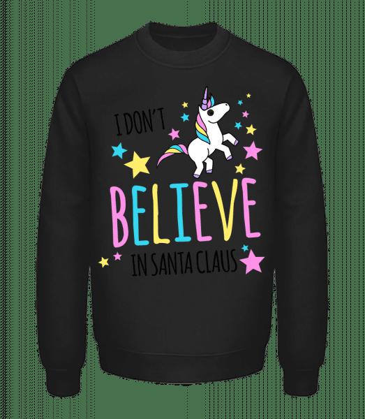 I Don't Believe In Santa Claus - Unisex Sweatshirt - Black - Vorn