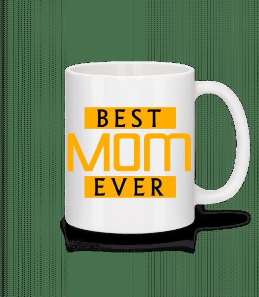 Best Mom Ever - Mug - White - Vorn