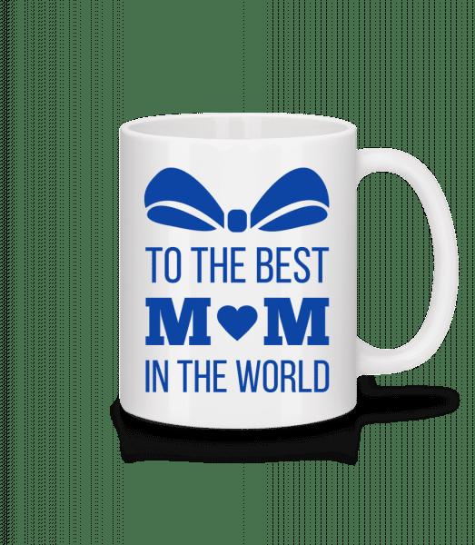Best Mom In The World - Mug - White - Vorn
