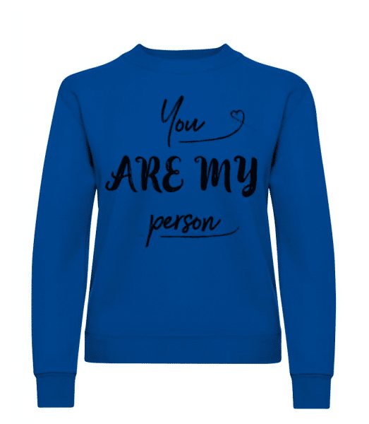 You Are My Person - Women's Sweatshirt - Royal blue - Front