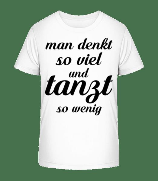 Man Tanzt So Wenig - Kinder Premium Bio T-Shirt - Weiß - Vorn