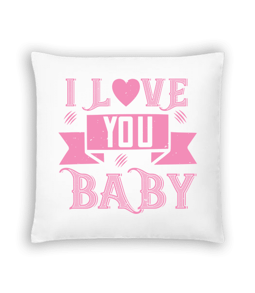 I Love You Baby - Cushion - White - Vorn