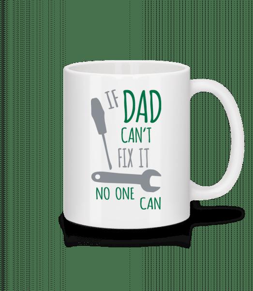 If Dad Can't Fix It - Mug - White - Vorn