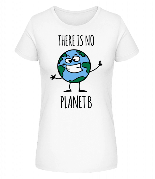 There Is No Earth B - Women's Premium Organic T-Shirt Stanley Stella - White - Vorn