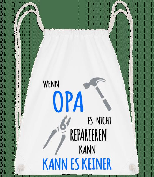Wenn Opa Es Nicht Reparieren Kan - Turnbeutel - Weiß - Vorn