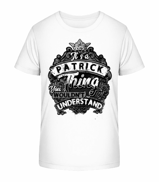 It's A Patrick Thing - Kid's Premium Bio T-Shirt - White - Vorn