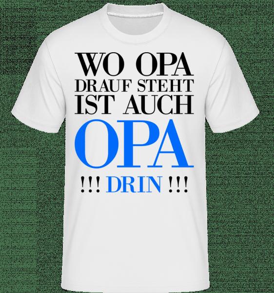 Wo Opa Drauf Steht - Shirtinator Männer T-Shirt - Weiß - Vorn