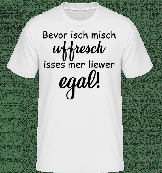 Bevor Isch Mich Uffresch - Shirtinator Männer T-Shirt - Weiß - Vorn