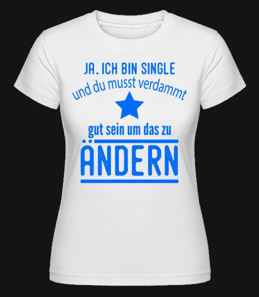 Single Und Schwer Zu Kriegen - Shirtinator Frauen T-Shirt - Weiß - Vorn