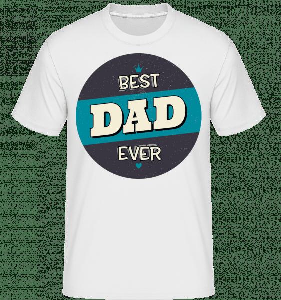 Best Dad Ever - Shirtinator Männer T-Shirt - Weiß - Vorn