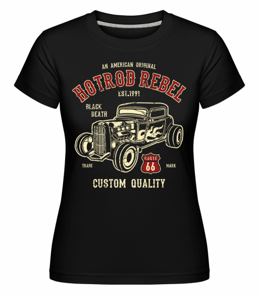 Hot Rod Rebel - Shirtinator Frauen T-Shirt - Schwarz - Vorn