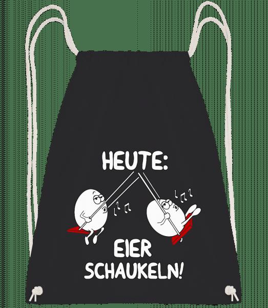 Heute Eier Schaukeln - Turnbeutel - Schwarz - Vorn