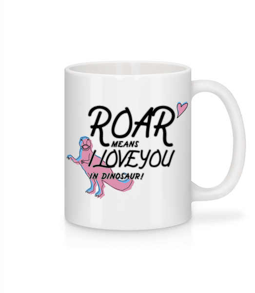 Roar I Love You - Mug - White - Vorn