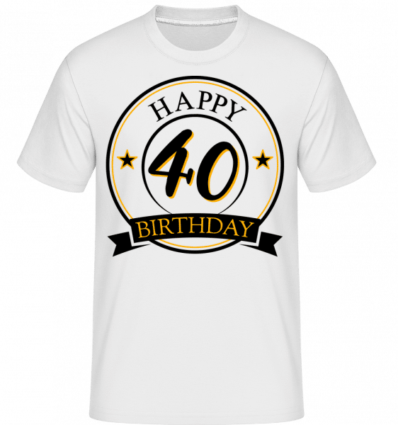 Happy Birthday 40 - Shirtinator Männer T-Shirt - Weiß - Vorn