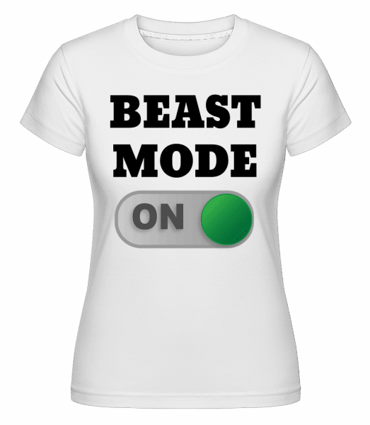 Beast Mode On -  Shirtinator Women's T-Shirt - White - Vorn