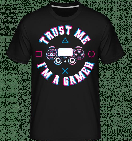 Trust Me Im A Gamer -  Shirtinator Men's T-Shirt - Black - Vorn