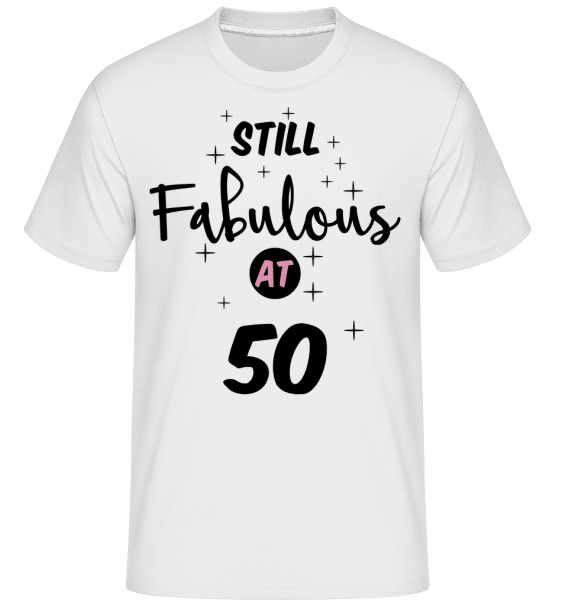Still Fabulous At 50 - Shirtinator Männer T-Shirt - Weiß - Vorn