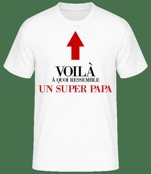 Voilà Un Super Papa - T-shirt standard Homme - Blanc - Vorn