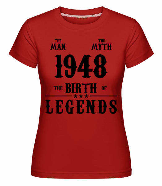 The Man The Myth 1948 - Shirtinator Frauen T-Shirt - Rot - Vorn