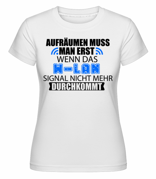 Wenn Das Wlan Versagt - Shirtinator Frauen T-Shirt - Weiß - Vorn