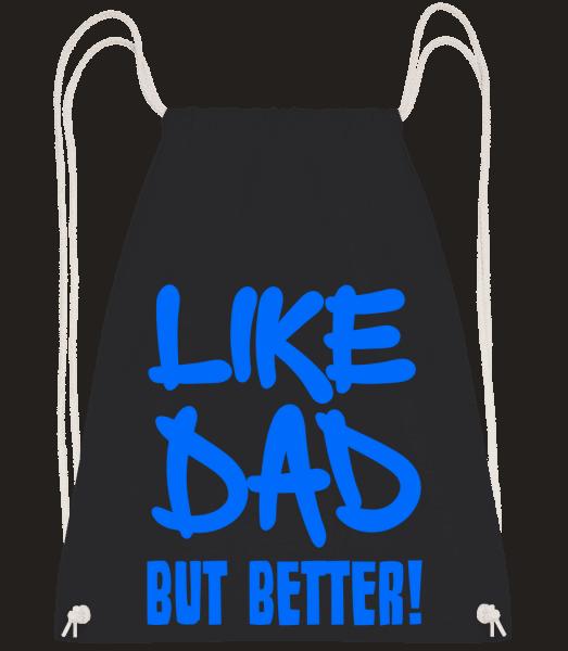 Like Dad, But Better! - Drawstring Backpack - Black - Vorn