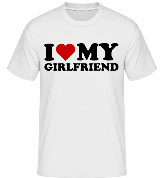 I Love My Girlfriend -  Shirtinator Men's T-Shirt - White - Vorn
