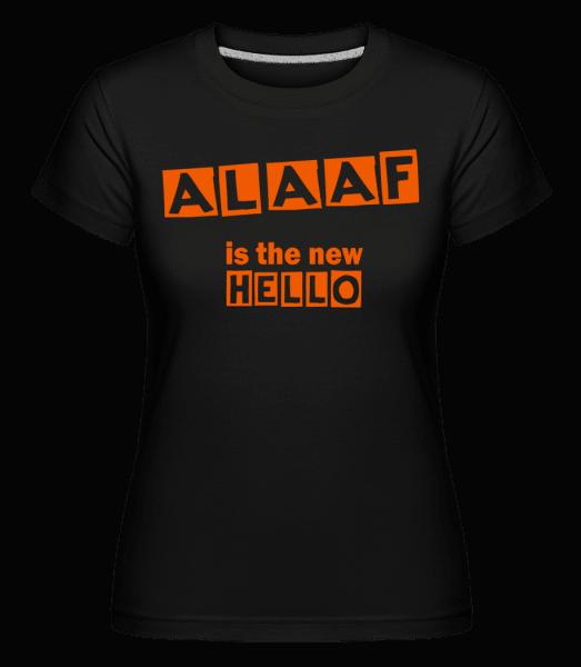 Alaaf Is The New Hello -  Shirtinator Women's T-Shirt - Black - Vorn