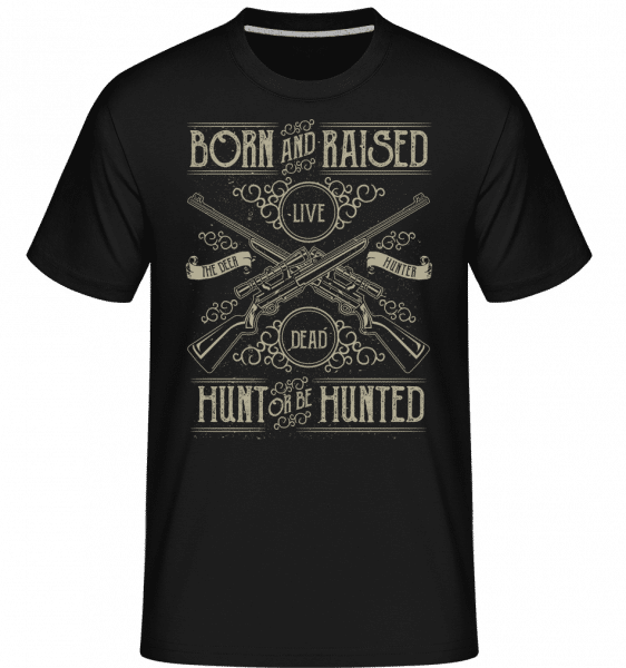 Hunt Or Be Hunted -  Shirtinator Men's T-Shirt - Black - Front