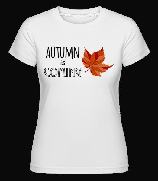 Autumn Is Coming -  Shirtinator Women's T-Shirt - White - Vorn