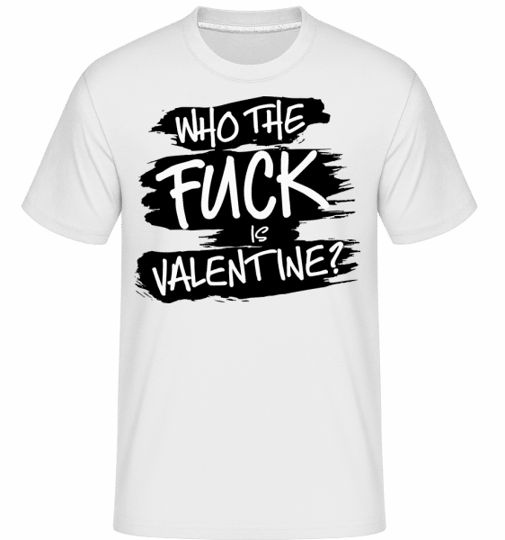 Who The Fuck Is Velentine -  Shirtinator Men's T-Shirt - White - Vorn