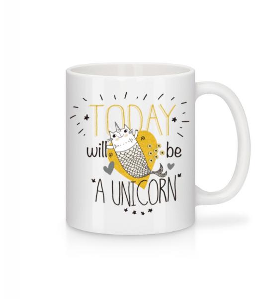 Today i Will Be A Unicorn - Mug - White - Front